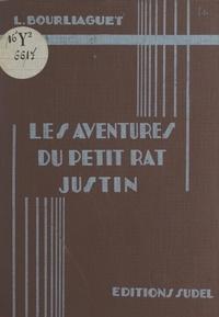 Léonce Bourliaguet et Edouard Bernard - Les aventures du petit rat Justin (1) - Le petit rat Justin.
