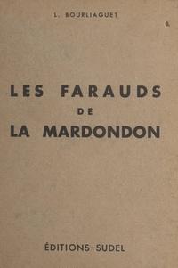 Léonce Bourliaguet et Henri Monier - Les farauds de la Mardondon.