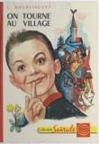 Léonce Bourliaguet et René Péron - On tourne au village.
