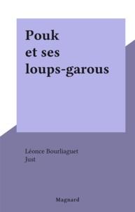 Léonce Bourliaguet et  Just - Pouk et ses loups-garous.