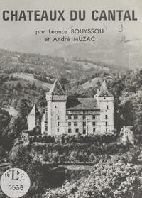 Léonce Bouyssou et André Muzac - Châteaux du Cantal.