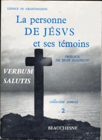 Léonce de Grandmaison - La personne de Jésus et ses témoins.