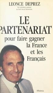 Léonce Deprez et Max Lejeune - Le partenariat - Pour faire gagner la France et les Français.