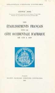 Léonce Jore et Henri Brunschwig - Les établissements français sur la côte occidentale d'Afrique de 1758 à 1809.