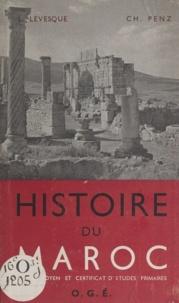 Léonce Levesque et Charles Penz - Histoire du Maroc - Cours moyen et certificat d'études primaires.