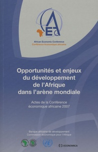 Léonce Ndikumana et  CEA - Bureau Afrique Centrale - Opportunités et enjeux du développement de l'Afrique dans l'arène mondiale - Actes de la Conférence économique africaine 2007.