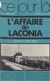 """Léonce Peillard - L'Affaire du """"Laconia"""" - 12 septembre 1942."""