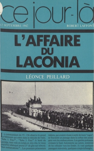 "L'Affaire du ""Laconia"". 12 septembre 1942"