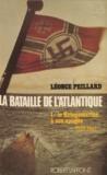 Léonce Peillard et Karl Dönitz - La bataille de l'Atlantique (1) - La Kriegsmarine à son apogée (1939-1942).
