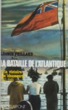Léonce Peillard et Peter Gretton - La bataille de l'Atlantique (2) - La victoire des chasseurs (1942-1945).