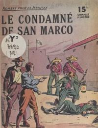 Léonce Prache - Le condamné de San Marco.
