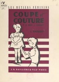 Léone Crouzet et D. Gaborit - Coupe, couture (1). Le bébé, l'enfant.