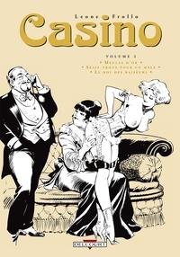 Leone Frollo - Casino Tome 2 : Meules d'or ; Seize trous pour un mâle ; Le roi des baiseurs.