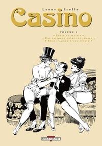 Leone Frollo - Casino Tome 3 : Enfer et plaisir ; Une espionne entre les jambes ; Pour l'amour d'une putain.