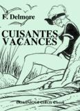 Leone Frollo et F. Delmore - Cuisantes Vacances - Nouvelle édition.
