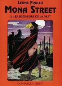 Leone Frollo et J.-M. Lo Duca - Mona Street volume 2 - Les Seigneurs De La Nuit.