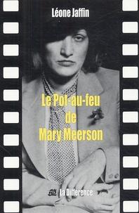Léone Jaffin - Le Pot-au-feu de Mary Meerson.