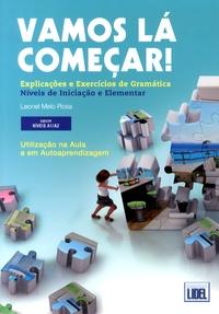 Leonel Melo Rosa - Vamos la começar! - Explicações e exercícios de gramática Niveis de iniciação e elementar.
