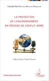 Léonelle Flore Nguinta Heugang Diekouam - La protection de l'environnement en période de conflit armé.