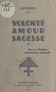 Leonev - Volonté, amour, sagesse - Pour une religion véritablement universelle.