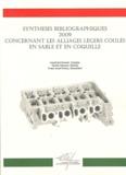Leonhard Heusler et Günter Rienass - Synthèses bibliographiques 2009 concernant les alliages légers coulés en sable et en coquille.