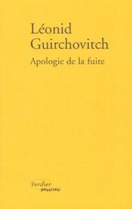 Leonid Guirchovitch - Apologie de la fuite.