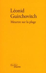 Léonid Guirchovitch - Meurtre sur la plage.