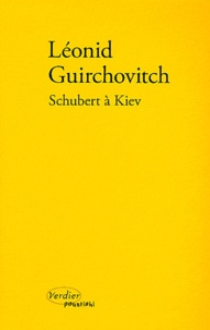 Léonid Guirchovitch - Schubert à Kiev.