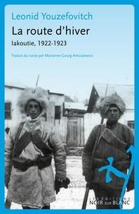 Léonid Youzéfovitch - La route d'hiver - Iakoutie, 1922-1923.