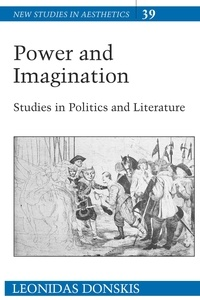 Leonidas Donskis - Power and Imagination - Studies in Politics and Literature.