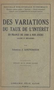 Léonidas J. Loutchitch et Henri Hauser - Des variations du taux de l'intérêt en France de 1800 à nos jours (allure et mécanisme).