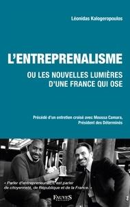 Léonidas Kalogeropoulos - L'entreprenalisme ou les nouvelles lumières d'une France qui ose.
