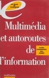 Léonidas Kalogeropoulos - Multimédia et autoroutes de l'information - Pour comprendre la diversité des outils et en saisir les enjeux.