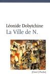 Léonide Dobytchine - La Ville de N..