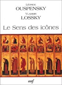 Léonide Ouspensky et Vladimir Lossky - Le sens des icônes.