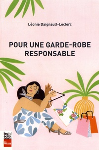 Léonie Daignault-Leclerc - Pour une garde-robe responsable.