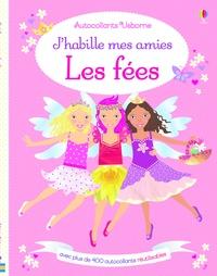 Leonie Pratt et Stella Baggott - J'habille mes amies Les fées - Avec plus de 400 autocollants réutilisables.