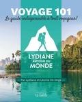 Léonie St-Onge et Lydiane St-Onge - Voyage 101 - Le guide indispensable à tout voyageur !.