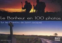 Le bonheur en 100 photos - Sur les chemins de Saint-Jacques.pdf