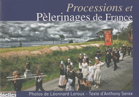 Léonnard Leroux et Anthony Serex - Processions et pèlerinages de France.