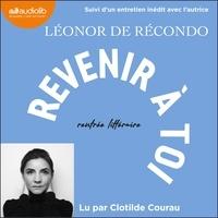 Léonor de Récondo - Revenir à toi - Suivi d'un entretien inédit avec l'autrice.