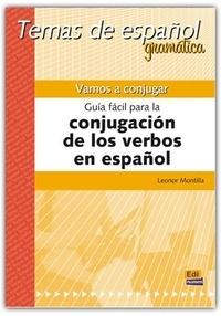 Leonor Montilla - Vamos a conjugar - Guía fácil para la conjugación de los verbos en español.