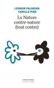 Leonor Palmeira et Camille Pier - La tortue de Zénon  : La Nature contre-nature (tout contre).