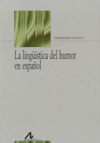 Leonor Ruiz Gurillo - La linguistica del humor en español.