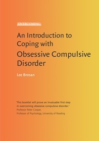 Leonora Brosan - An Introduction to Coping with Obsessive Compulsive Disorder, 2nd Edition.