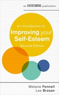 Leonora Brosan et Melanie Fennell - An Introduction to Improving Your Self-Esteem, 2nd Edition.