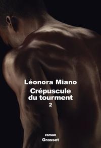Leonora Miano - Crépuscule du tourment 2 - Héritage.