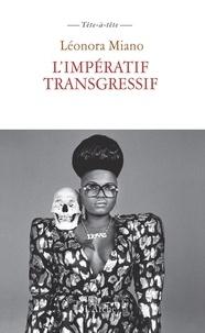 Léonora Miano - L'impératif transgressif.