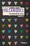 Léonora Miano et Hemley Boum - Volcaniques: Une anthologie du plaisir - Une anthologie du plaisir.