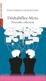 Léonore Chaix et Flor Lurienne - Déshabillez-mots - Nouvelle Collection. Suivi de Déshabillez-Mots Strip-Texte (extraits).